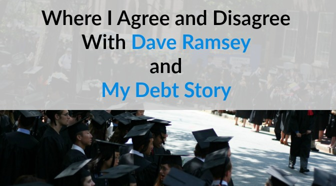 Where I Agree and Disagree With Dave Ramsey and My Debt Story