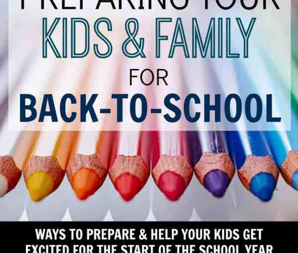 Getting your Family & Kids Ready to Go Back to School