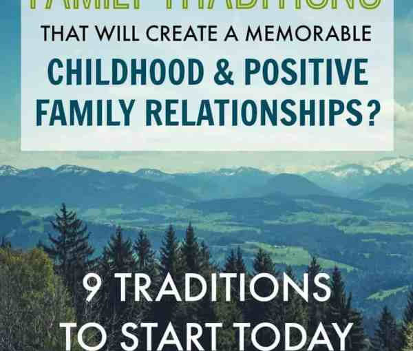 Family Traditions For a Memorable Childhood
