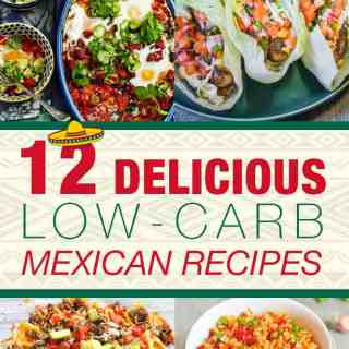 12 Delicious Low-Carb Mexican Recipes