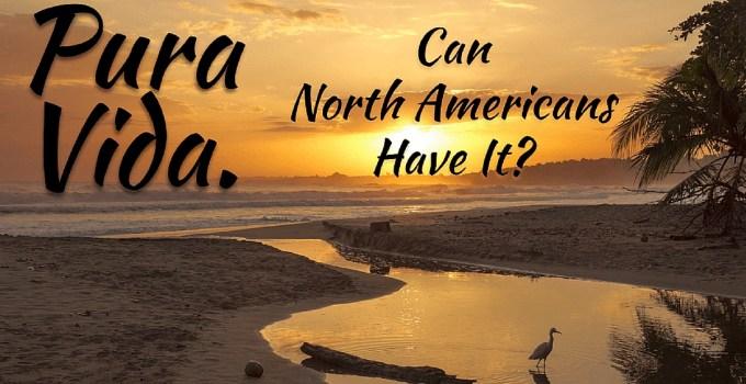 pura vida can north americans have it lizzie lau