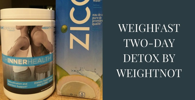 weighfast two day detox by weightnot