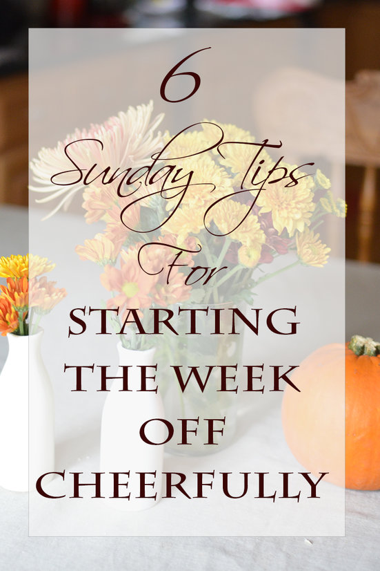 6 Tips for Starting the Week off with a Clean, Cheerful, Well Stocked Kitchen