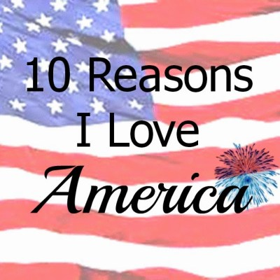 10 Reasons to Love America