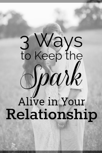 3 Ways to Keep the Spark Alive in Your Relationship