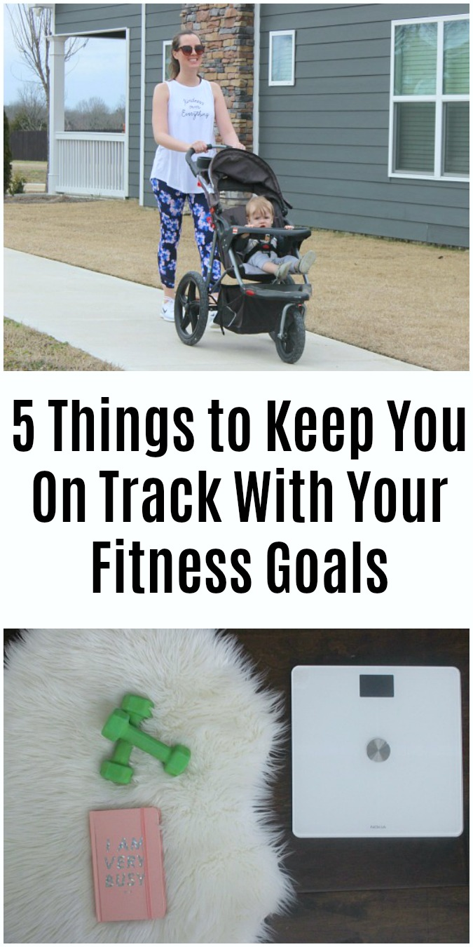 5 Things to Keep You On Track With Your Fitness Goals