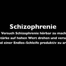Schizophrenie – Ein Experiment