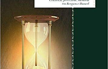 Buongiorno, La linea del tempo. Coscienza, percezione, memoria tra Bergson e Husserl