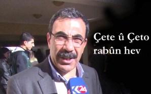 """Wê bigota """"Çeto"""" lê got """" Çete""""."""