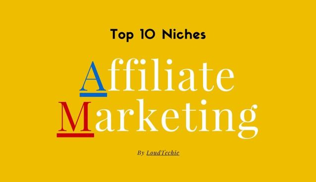 Top 10 Niches for Profitable Affiliate Marketing