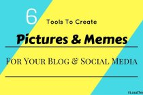 6 Free Tools To Create Awesome Pictures And Memes For Your Blog And Social Media