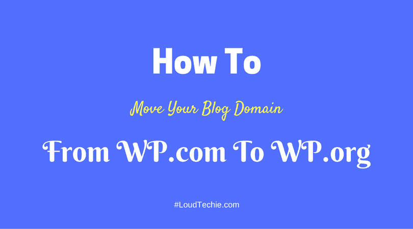 How To Move Your Blog Domain From WordPress.com To WordPress.org In WordPress