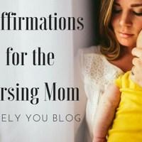 5 Affirmations for the Nursing Mom