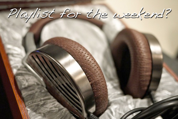 Music For The Weekend – What's On Your Playlist?