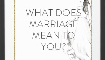 What Does Marriage Mean To You?