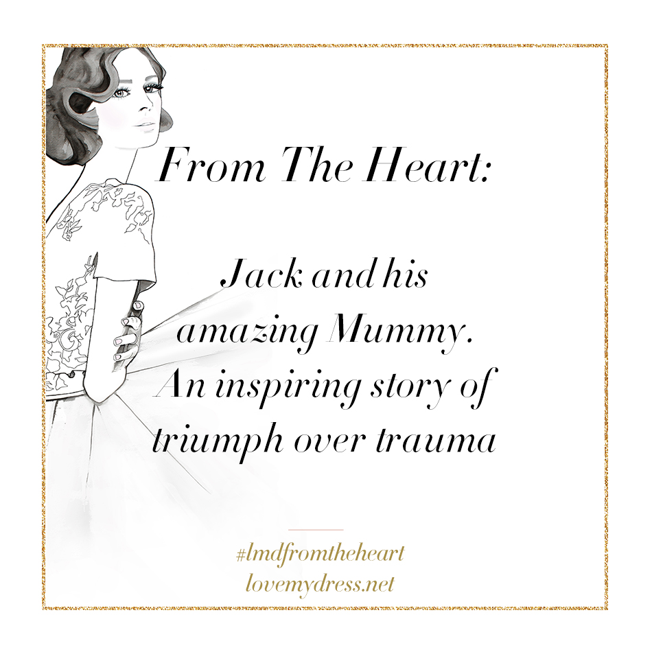 From The Heart:  Jack and his amazing Mummy