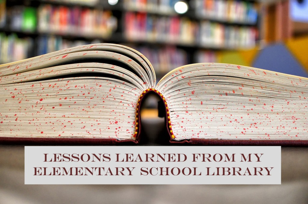 Lessons Learned from My Elementary School Library