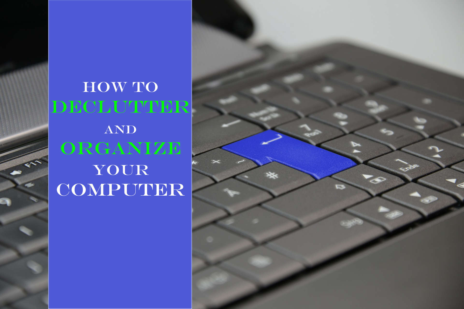 How to Declutter and Organize Your Computer