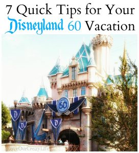 7 Quick Tips for Disneyland 60