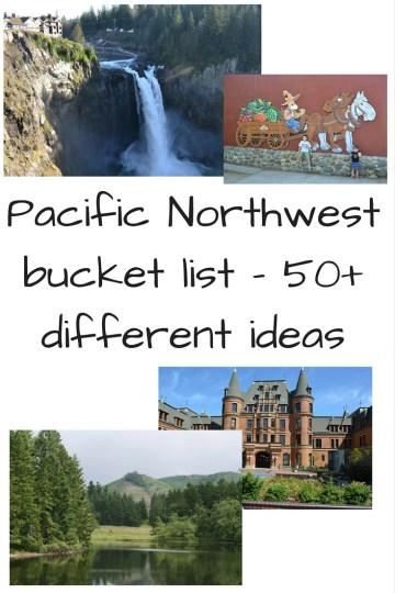 Pacific Northwest bucket list - 50+ different ideas