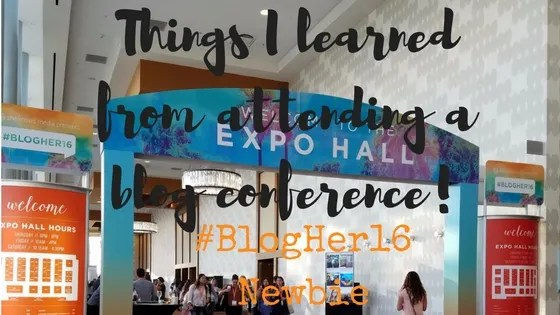 things i learned from attending a blog conference #blogher16 newbie