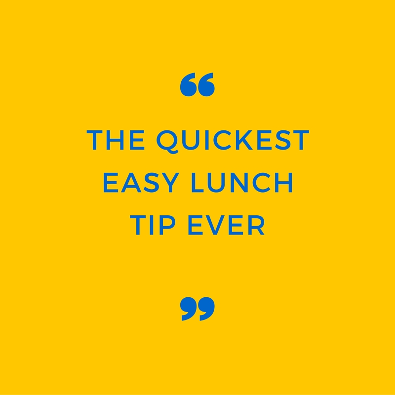 THe quickest easy lunch tip ever