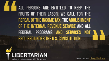 All persons are entitled to keep the fruits of their labor. We call for the repeal of the income tax, the abolishment of the Internal Revenue Service and all federal programs and services not required under the U.S. Constitution.