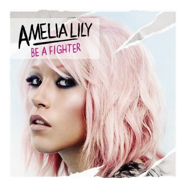 """AMELIA LILY """"Be A Fighter"""""""