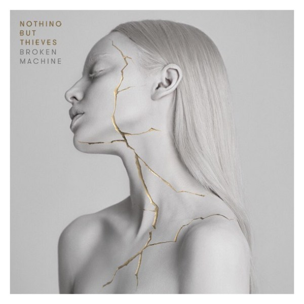 "NOTHING BUT THIEVES ""Broken Machine"""