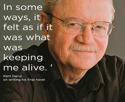 """""""In un certo senso, sembrava che fosse ciò che mi stava tenendo in vita"""" Kent Haruf, scrivendo il suo ultimo racconto"""
