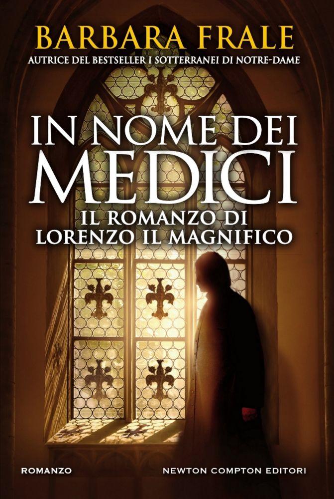 42b90e76d4 In nome dei Medici – Il romanzo di Lorenzo il Magnifico –