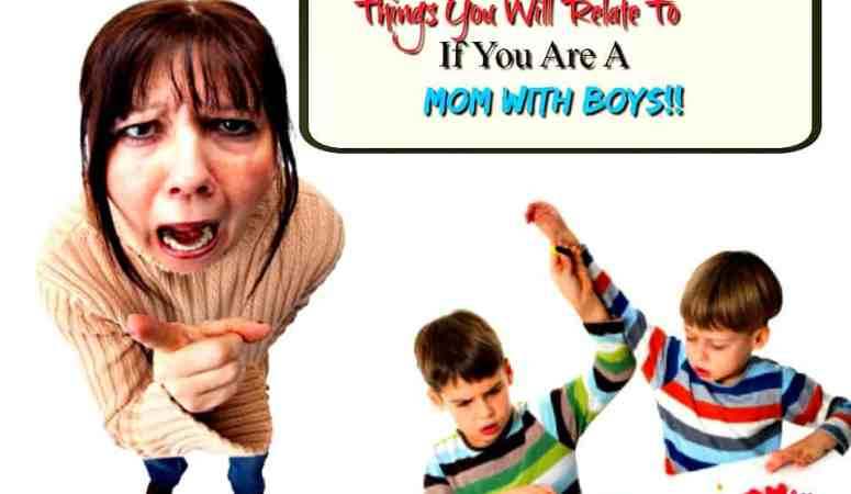 Things You Will Relate To If You Are A Mom With Boys
