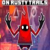 On rusty trails game icon