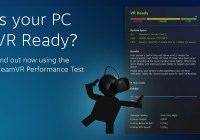 SteamVR Performance Test: Comprueba si tu PC está listo para la Realidad Virtual