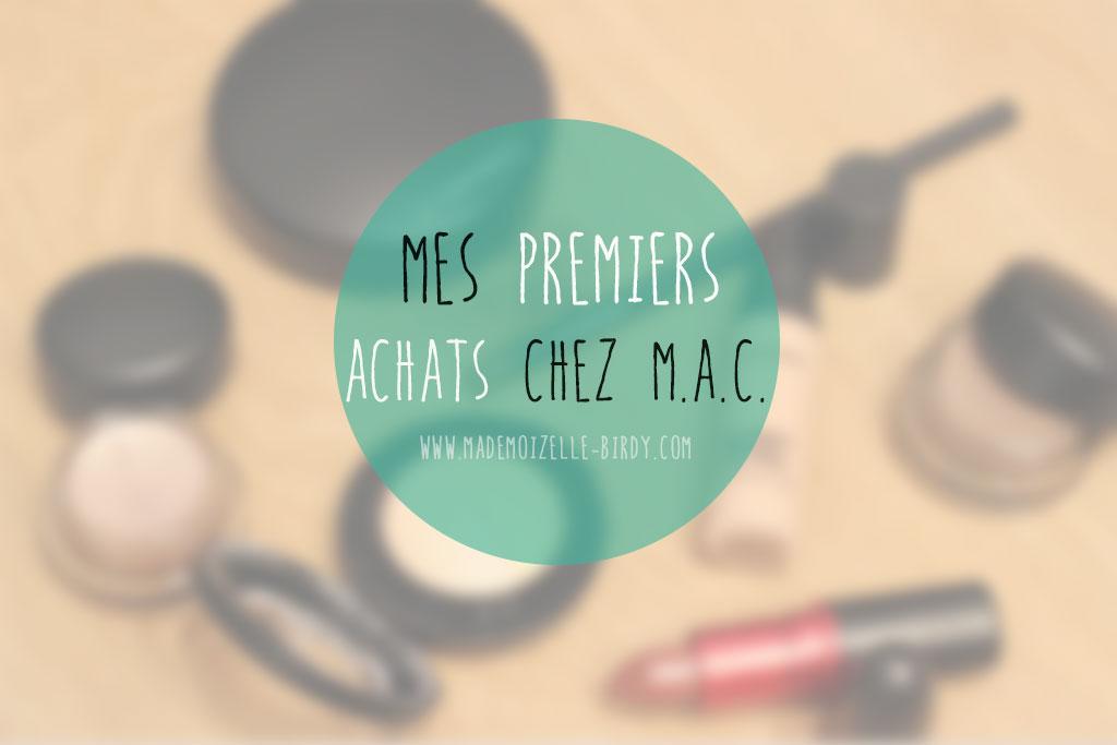 mes-premiers-achats-MAC-cosmetiques-blog-avis-beaute-maquillage-conseils-sud-toulon
