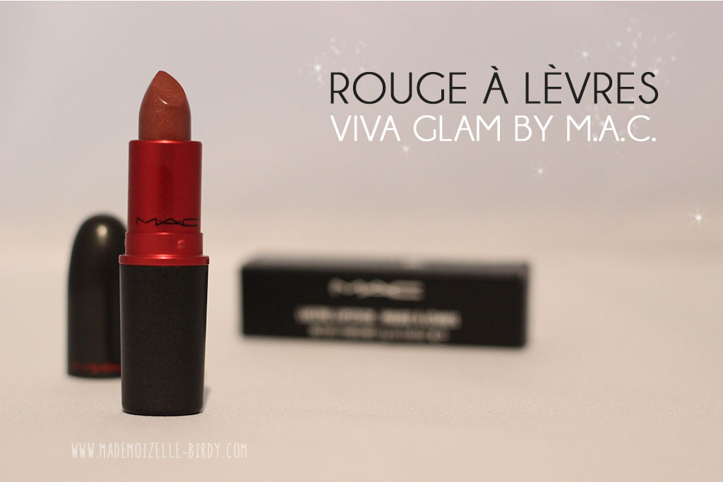 rouge-a-levres-viva-glam-MAC-mademoizelle-birdy-blogueuse-beaute