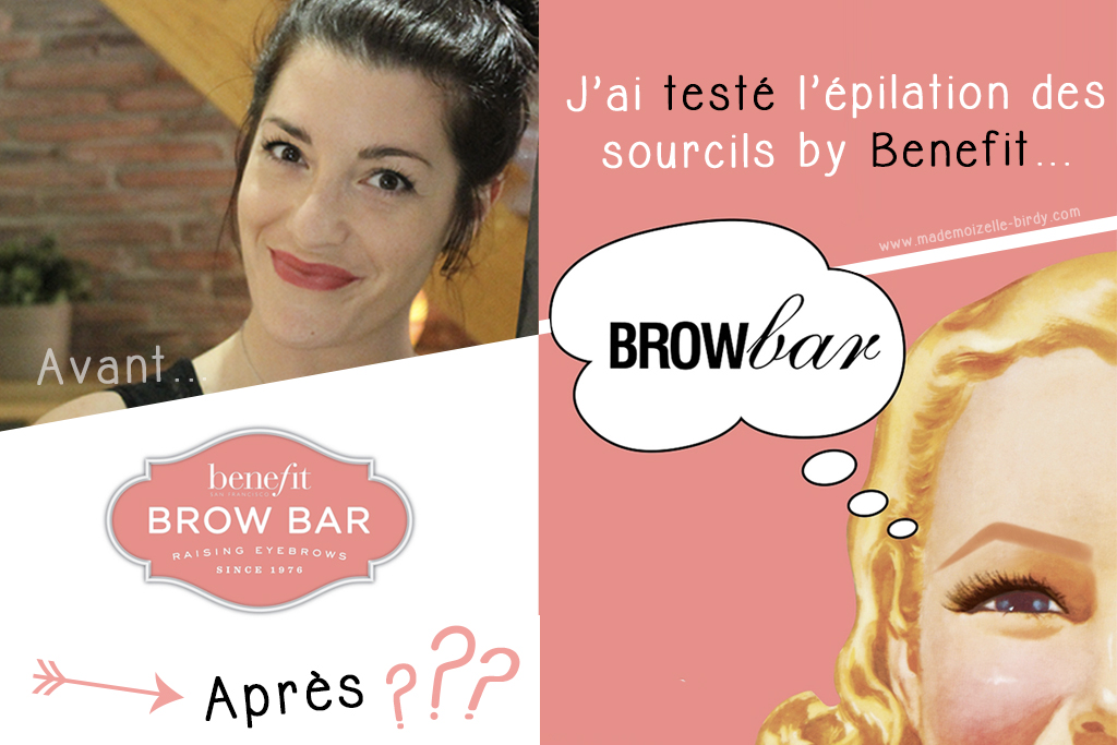 brow-bar-epilation-benefit-avis-avant-apres-sourcils-epilation-benefit-blogueuse-beaute-mademoizelle-birdy