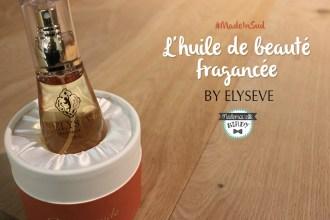 huile-beaute-parfum-elyseve-sud-made-in-france-avis-marque-francaise-revue05