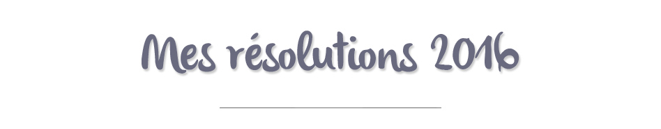 resolution-2016-titre-blogueuse-beaute-toulon-var-blog
