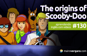 Aprendendo Inglês Com Vídeos #130: The Origins of Scooby-Doo