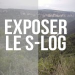 Guide de l'exposition en S-LOG (FS7 / F5 / A7S II / FS5)