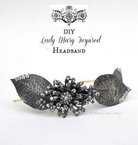 DIY Downton Abbey Lady Mary Inspired Headband/Tiara