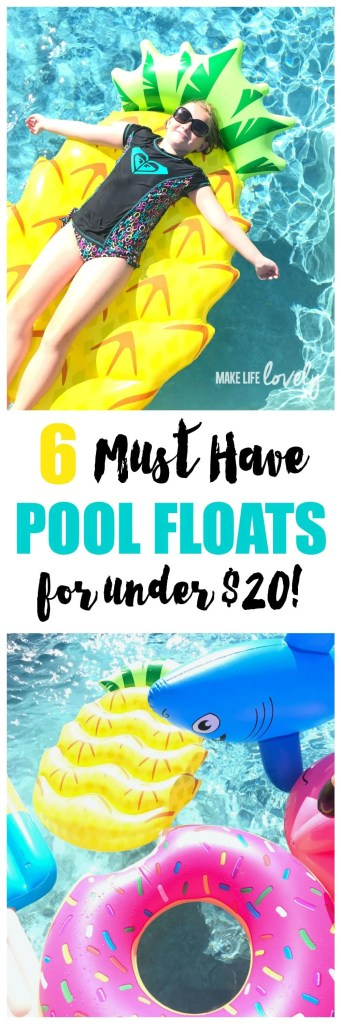 6 Must have pool floats for under $20. Perfect for summer pool parties!