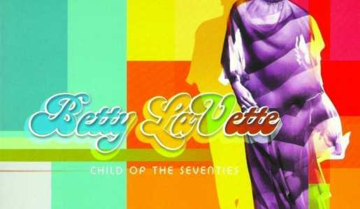 """Betty LaVette """"Child of the Seventies"""""""