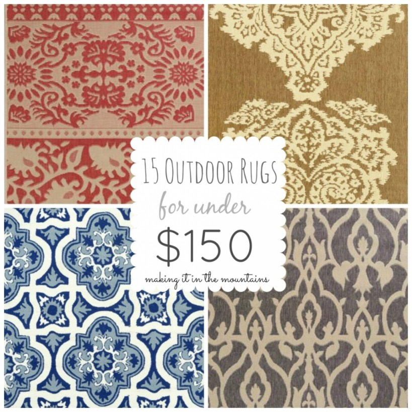 15 Outdoor Rugs for under $150 @ making it in the mountains