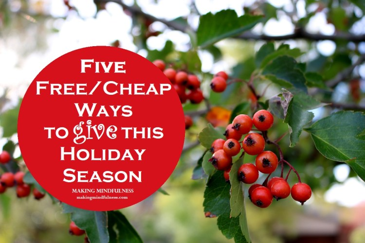 MM Five Free Cheap Ways to Give this Holiday Season