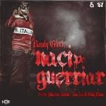 Randy Glock – Pa Guerriar Naci (Prod. By Puka El 6To Sentido, Gaby Music Y Ivan Lee)
