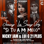Jenny La Sexy Voz Ft. Nicky Jam Y Lui-G 21 Plus – Si Tu A Mi Melo (Prod. By High Quality Y Duran The Coach)