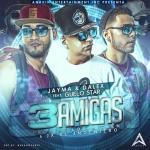 Jayma Y Dalex Ft. Guelo Star – 3 Amigas (Prod. By Los Hitmen Y JX El Ingeniero)