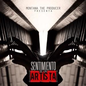 Montana The Producer Presenta Sentimiento De Un Artista (2014) (Cover)